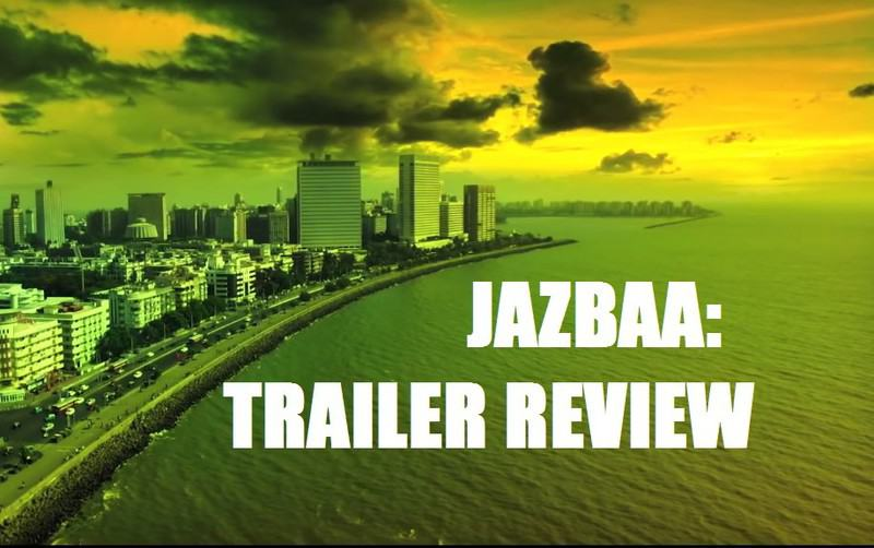 JAZBAA TRAILER REVIEW THUMB 1