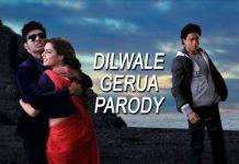 Dilwale Gerua parody