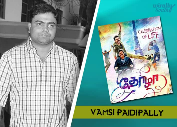 Vamshi Paidipally : Thozha (Oopiri in Telugu)-Telugu Directors