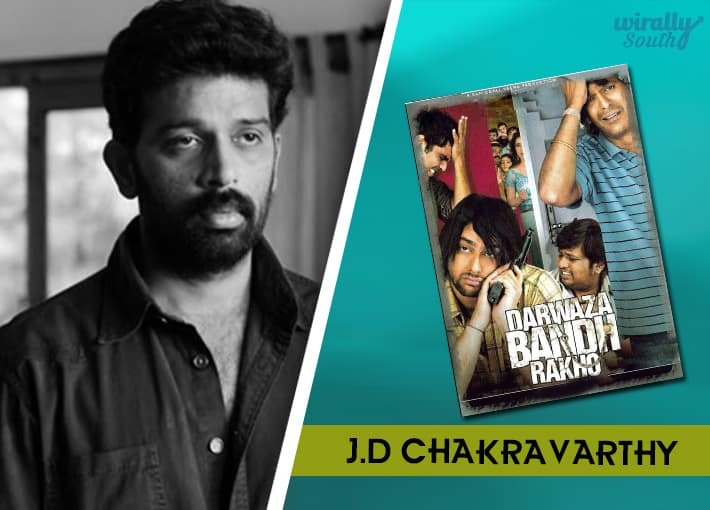 J D Chakravarthy : Darwaaza Bandh Rakho and few others in Hindi-Telugu Directors
