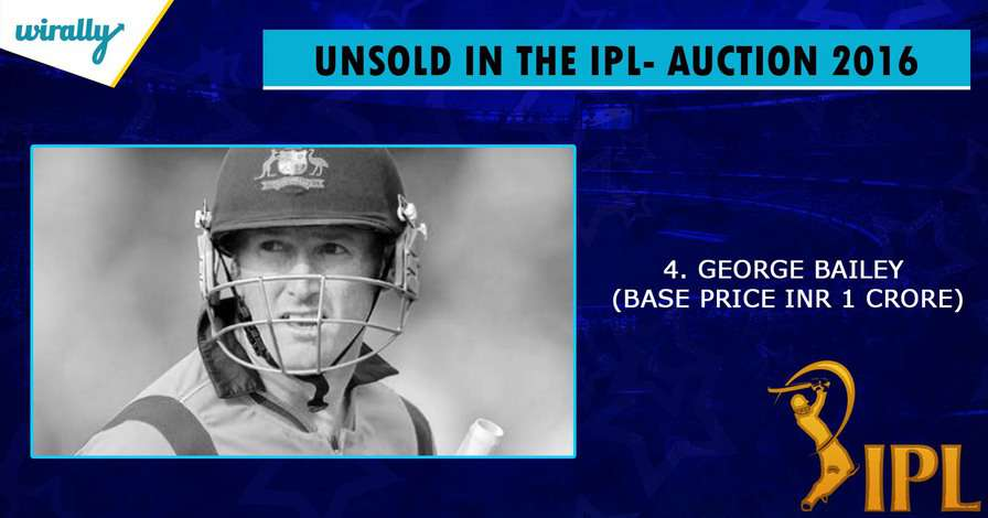 George Bailey-unsold players in IPL 2016