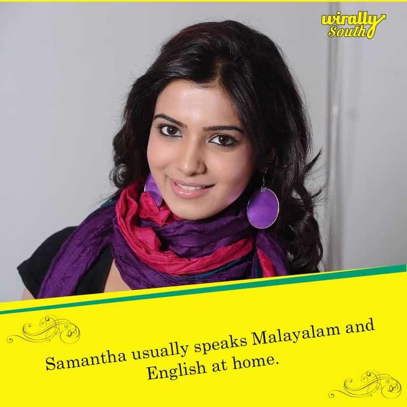 Samantha usually speaks Malayalam and English at home.