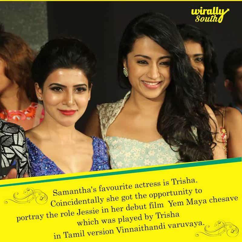 Samantha's favourite actress is Trisha.