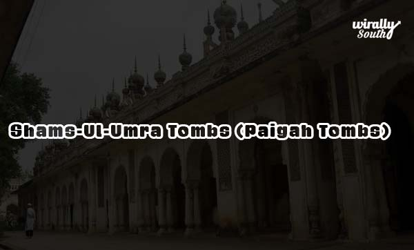 Shams-Ul-Umra Tombs (Paigah Tombs)