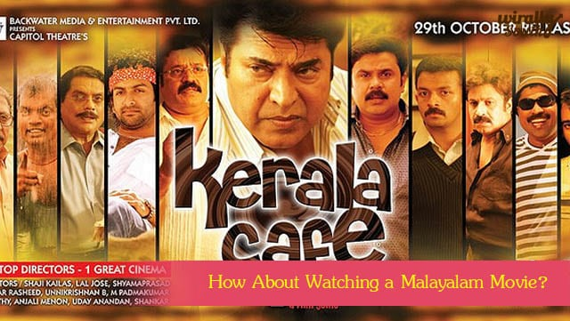 How About Watching a Malayalam Movie