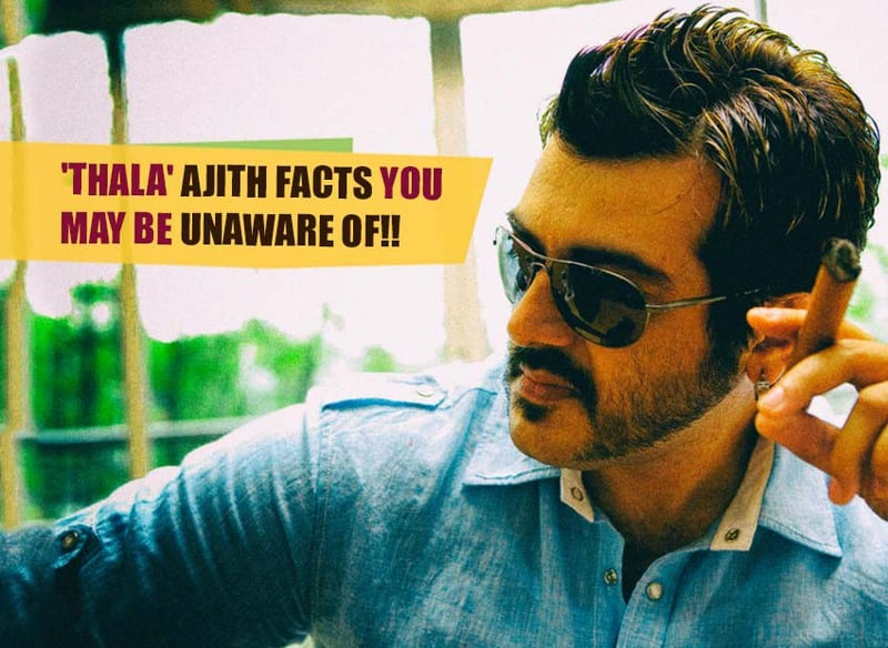 """Interesting Facts About """"Thala"""" Ajith You May Be Unaware of"""