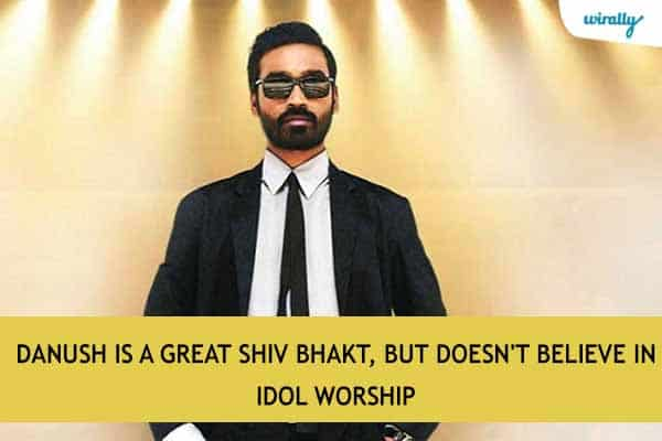 Danush is a great Shiv Bhakt, but doesn't believe in idol worship