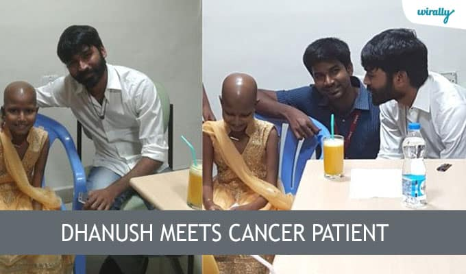 Dhanush meets cancer patient