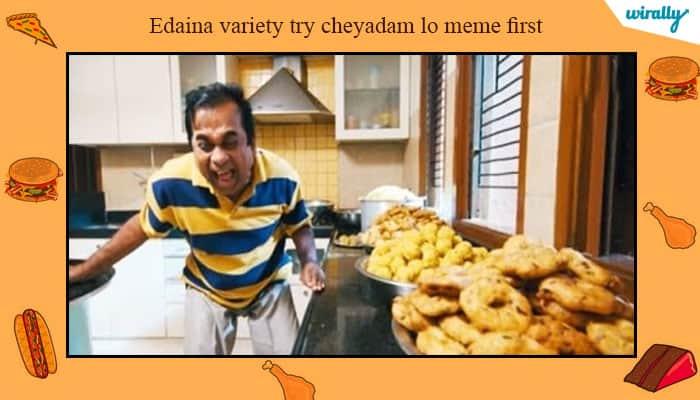 Edaina variety try cheyadam lo meme first