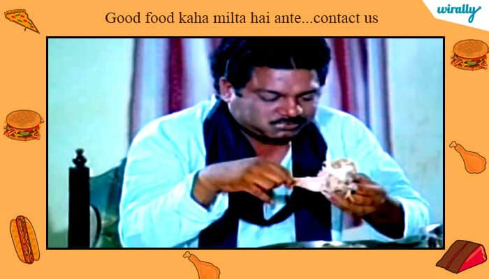 Good food kaha milta hai ante...contact us
