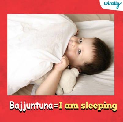 Bajjuntuna-I am sleeping