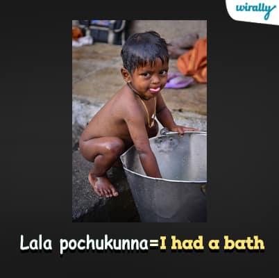 Lala pochukunna-I had a bath
