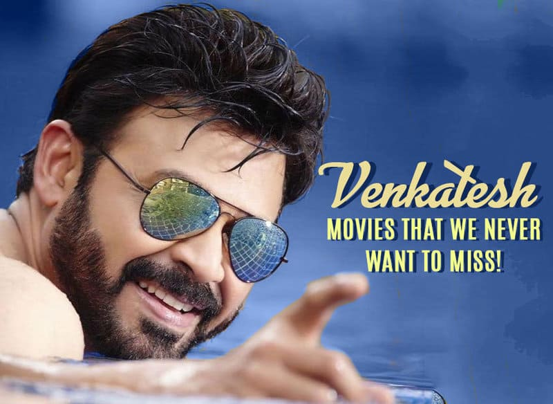 Venkatesh, Swarnakamalam Movie, Brahma Putrudu Movie, Bobbili Raja Movie, Kshana Kshanam Movie, Dharma Chakram Movie, Devi Putrudu Movie, Ganesh Movie, Nuvvu Naaku Nachav Movie, Mallishwari Movie, Gharshana Movie, Eenadu Movie, Masala Movie, Gopala Gopala Movie, Premam Movie, Guru Movie