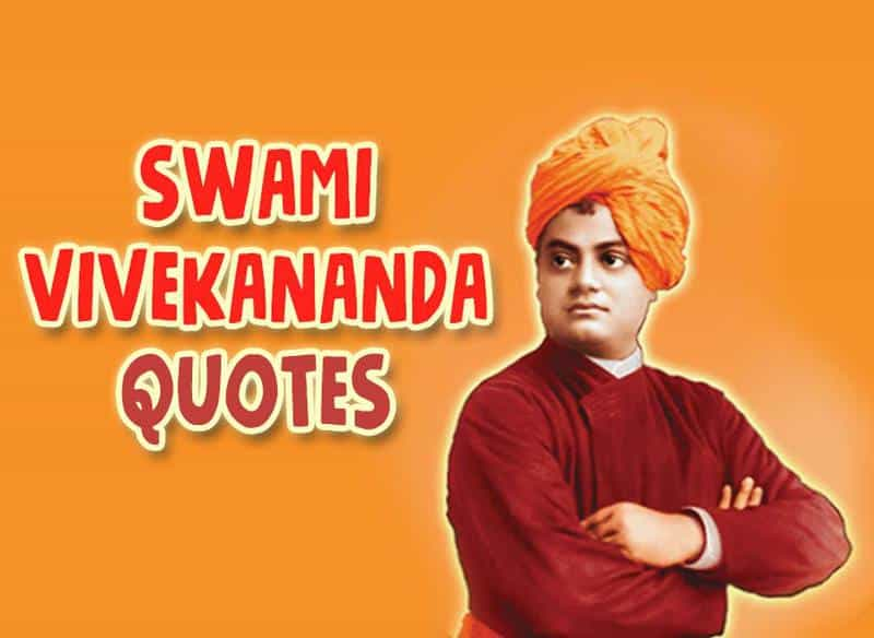 Swami Vivekananda Quotes That Inspire Us To Live A Better Stronger