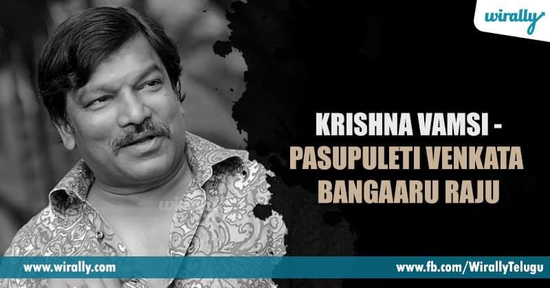 9.-Krishna-Vamsi---Pasupuleti-Venkata-Bangaaru-Raju
