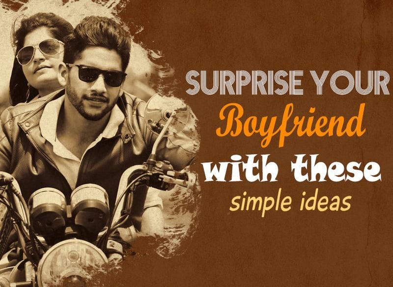 8 Simple Ways To Surprise Your Boyfriend
