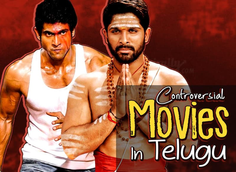 Most Controversial Films Of Tollywood - Wirally