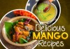 Delicious Raw Mango Recipes