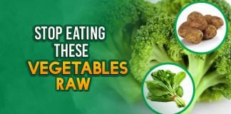 Vegetables You Should Never Eat