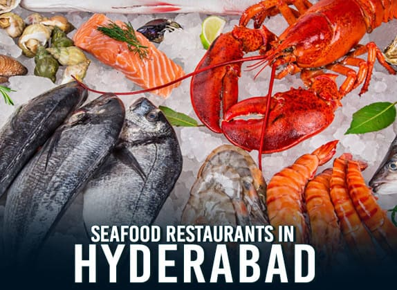 Hyderabad Serve The Best Seafood