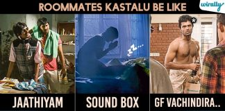 8 Chirrakulu & Kastalu Every Roommate Encounter With Their Friends Can Relate To