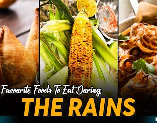 5 Favourite Foods To Eat During The Rains