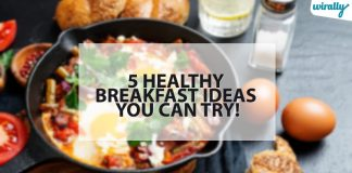 5 Healthy Breakfast Ideas You Can Try