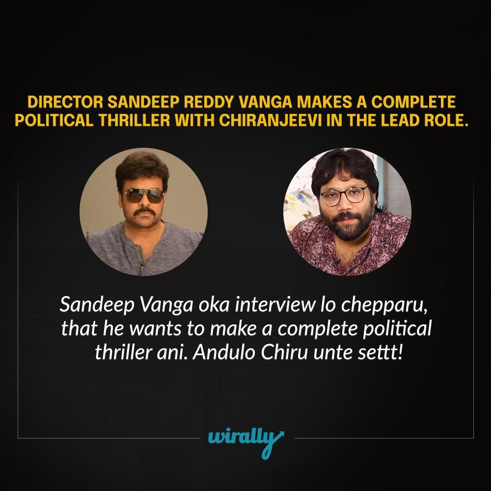 Sandeep Reddy Vanga - Chiranjeevi