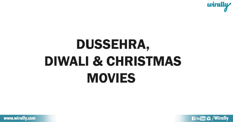Dussehra, Diwali & Christmas Movies